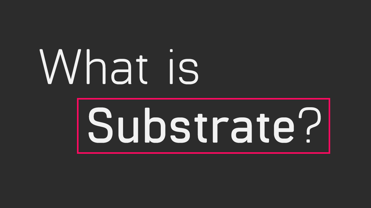 Substrate 设计总览
