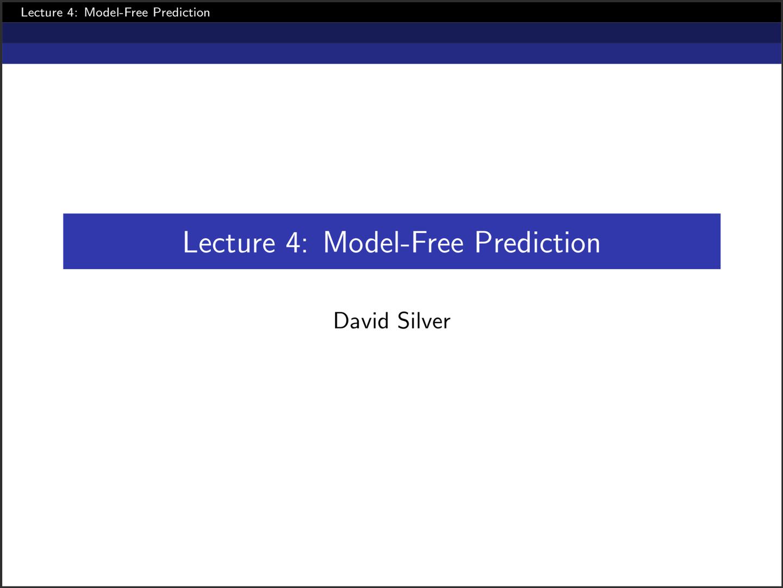 David Silver 增强学习——Lecture 4 不基于模型的预测